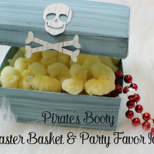 Pirate's Booty Easter Basket Idea & Party Favor