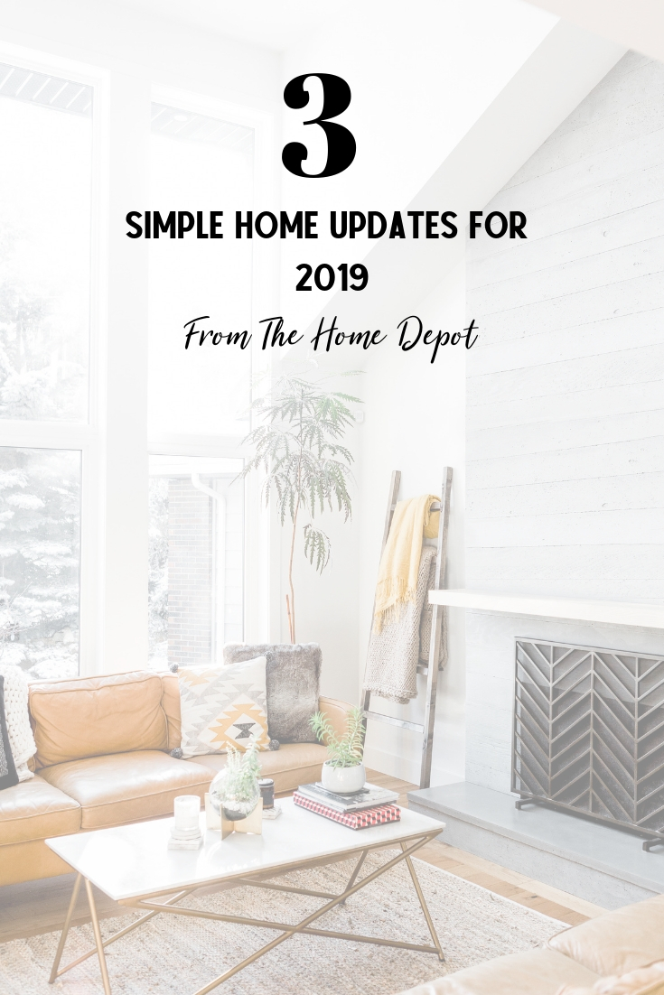 3 Simple Home Updates For 2019 From Home Depot