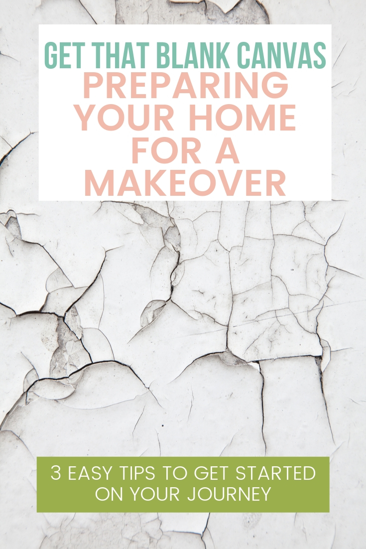 Get That Blank Canvas: Preparing Your Home For A Makeover