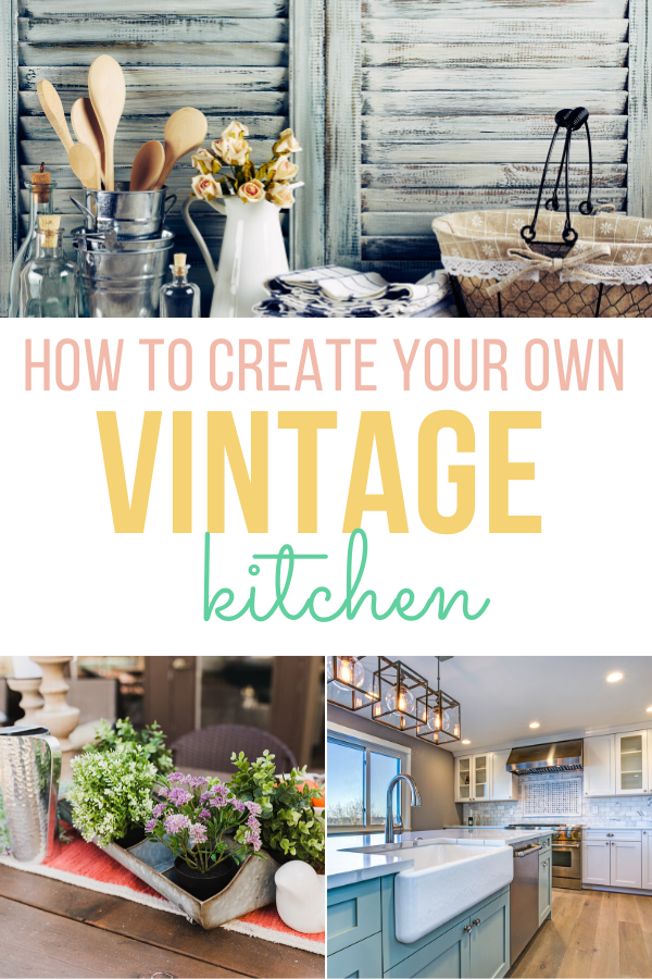 How To Create Your Own Vintage Style Kitchen