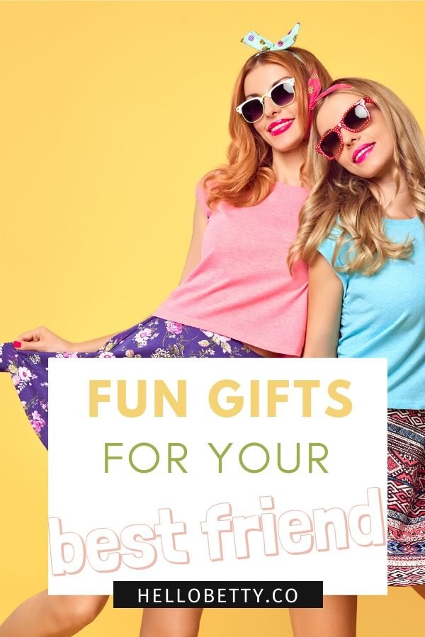 fun gifts for your best friend