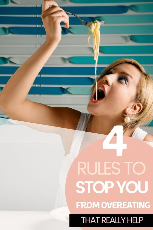 4 Rules That Will Stop You From Overeating
